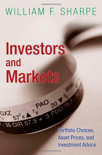Investors and Markets: Portfolio Choices, Asset Prices, and Investment Advice (Princeton Lectures in Finance)