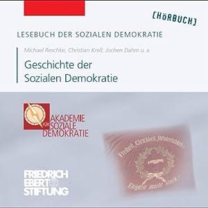 Geschichte der Sozialen Demokratie (Lesebuch der Sozialen Demokratie) Hörbuch