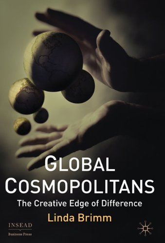 Global Cosmopolitans: The Creative Edge of Difference (INSEAD Business Press)