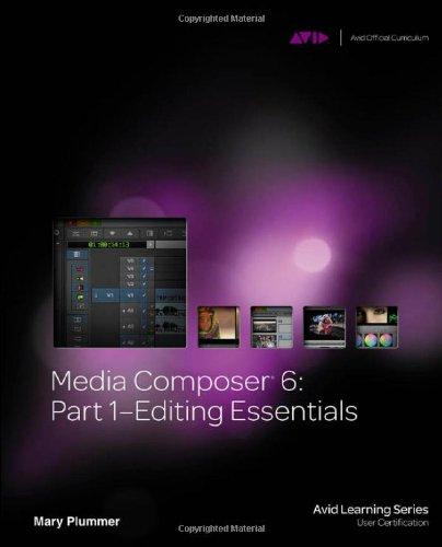Media Composer 6: Part 1 - Editing Essentials (Avid...