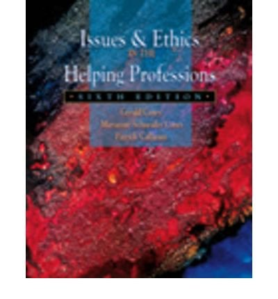 issues and ethics in the helping professions summary Workers in the helping professions endure a massive amount of ethical and professional issues these issues affect the practice of counseling and the relationship with the client the book issues and ethics in the helping professions by corey, corey, and hallanan gives many themes that one will.