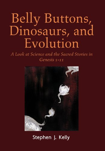 Belly Buttons, Dinosaurs, and Evolution: A Look at Science and the Sacred Stories in Genesis 1-11