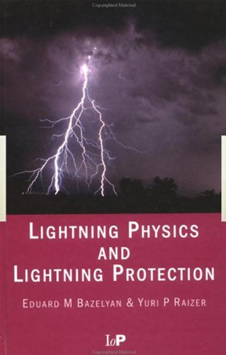Lightning Physics and Lightning Protection