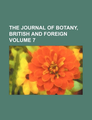 The Journal of botany, British and foreign Volume 7