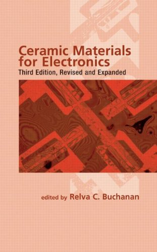 Ceramic Materials for Electronics, Third Edition...