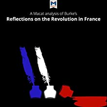 A Macat Analysis of Edmund Burke's Reflections on the Revolution in France Audiobook by Riley Quinn Narrated by  Macat.com