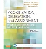 img - for [(Prioritization, Delegation, and Assignment: Practice Exercises for the NCLEX Examination)] [Author: Linda A. Lacharity] published on (January, 2014) book / textbook / text book