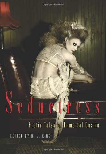 Seductress: Erotic Tales of Immortal Desire: D. L. King: 9781573448192: Amazon.com: Books