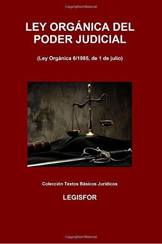 Ley Orgánica del Poder Judicial: 3.ª edición (2016). Colección Textos Básicos Jurídicos
