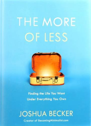 the-more-of-less-finding-the-life-you-want-under-everything-you-own
