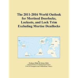 The 2009-2014 World Outlook for Mortised Doorlocks, Locksets, and Lock Trim Excluding Mortise Deadlocks Icon Group