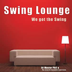 Swing Lounge - We Got The Swing