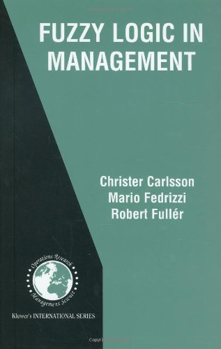 Fuzzy Logic in Management (International Series in Operations Research & Management Science)