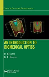 An Introduction to Biomedical Optics (Series in Optics and Optoelectronics)