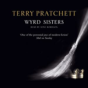 Wyrd Sisters: Discworld, Book 6 | [Terry Pratchett]