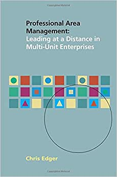 Professional Area Management: Leading At A Distance In Multi-Unit Enterprises