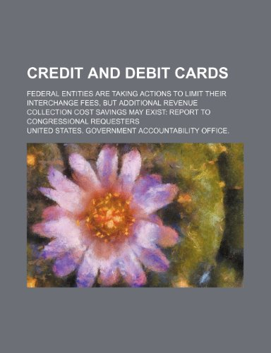 Credit and debit cards: federal entities are taking actions to limit their interchange fees