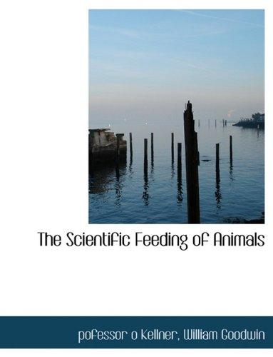 The Scientific Feeding of Animals