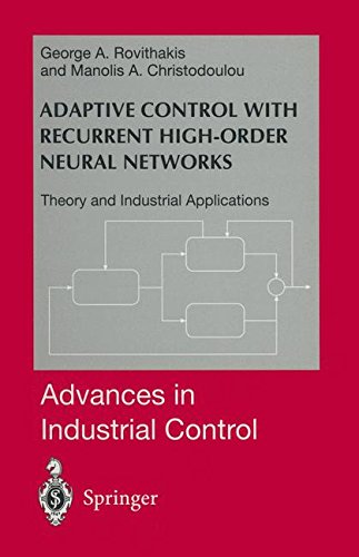 Adaptive Control with Recurrent High-order Neural Networks: Theory and Industrial Applications (Advances in Industrial Control)
