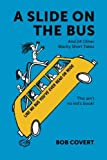 img - for A Slide On The Bus: And 24 Other Wacky Short Takes book / textbook / text book
