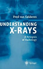 Understanding X-Rays: A Synopsis of Radiology