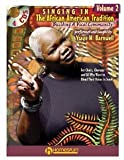 img - for Singing in the African American Tradition, Volume 2: Building a Vocal Community [Paperback] [2009] Pap/Com Ed. Ysaye M. Barnwell book / textbook / text book