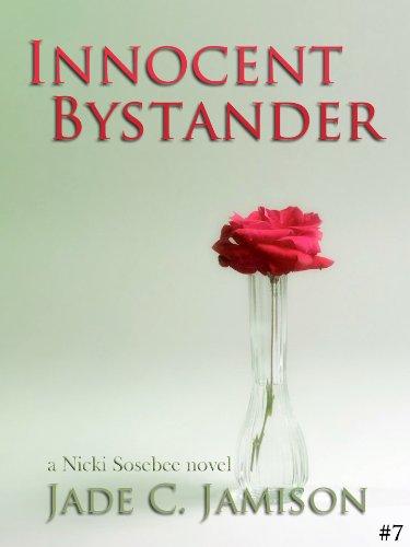Jade C. Jamison - Innocent Bystander (Nicki Sosebee Series Book 7) (A Nicki Sosebee Novel)