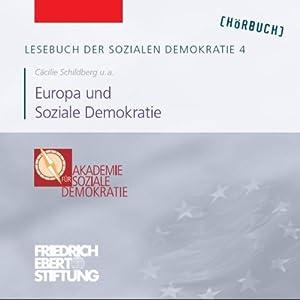 Europa und Soziale Demokratie (Lesebuch der Sozialen Demokratie 4) Hörbuch