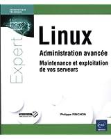Linux - Administration avancée, maintenance et exploitation de vos serveurs