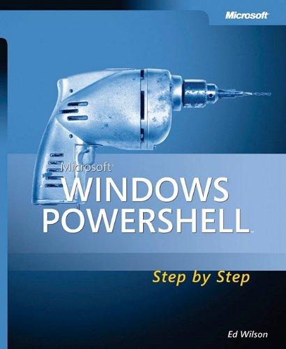 Microsoft® Windows Powershell™ Step By Step (Step By Step Developer)