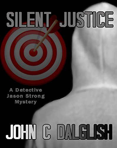 SILENT JUSTICE (A Clean Suspense Murder Mystery) (Detective Jason Strong Book 4) PDF