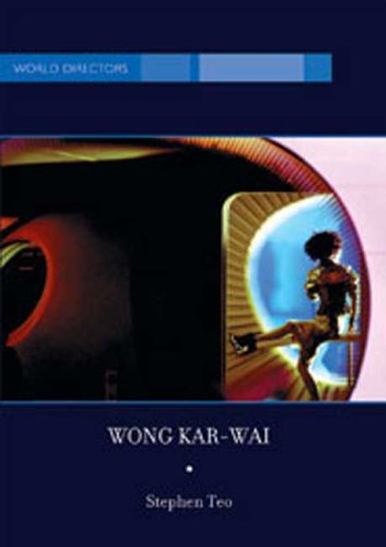 Wong Kar-Wai: Auteur of Time (World Directors)