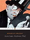 Arsene Lupin, Gentleman-Thief (Penguin Classics) (0143104861) by Leblanc, Maurice