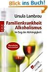 Familienkrankheit Alkoholismus: Im So...