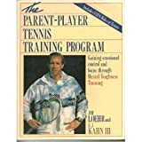 Parent-player Tennis Training (082890670X) by Loehr, James E.