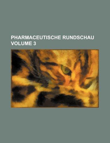 Pharmaceutische Rundschau Volume 3