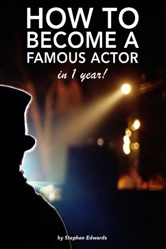 How to become a famous actor - in 1 year: The secret
