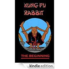 Kung Fu Rabbit: The Beginning (The Lost Rabbit Empire Book 1) (English Edition)