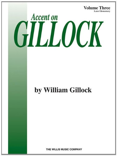 Accent on Gillock Volume 3: Later Elementary Level
