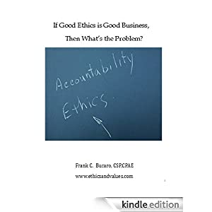 If Good Ethics is Good Business, Then What's the Problem?