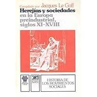 Herejías y sociedades en la Europa preindustrial (siglos XI-XVIII): Comunicaciones y debates del Coloquio de Royaumont...
