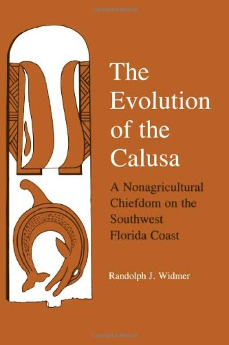 The Evolution of Calusa: A Nonagricultural Chiefdom of the Southwest Florida Coast