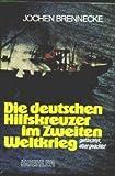 Die deutschen Hilfskreuzer im Zweiten Weltkrieg: Gefurchtet, aber geachtet (German Edition) (3782201191) by Brennecke, Jochen