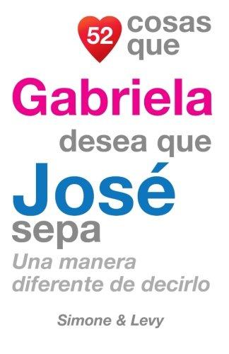 52 Cosas Que Gabriela Desea Que José Sepa: Una Manera Diferente de Decirlo