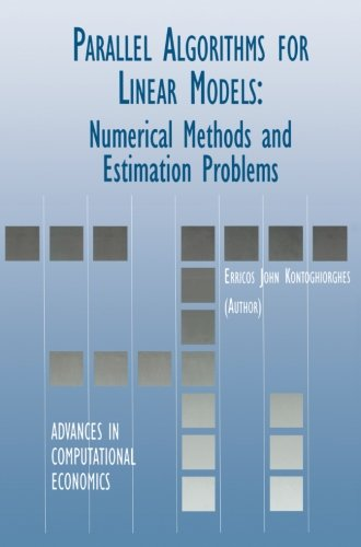 Parallel Algorithms for Linear Models: Numerical Methods and Estimation Problems (Advances in Computational Economics)