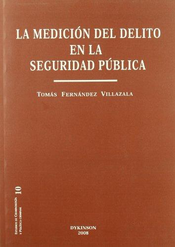 La medicion del delito en la seguridad publica (Estudios de Criminolog¡a y Pol¡tica Criminal)