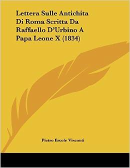 Lettera Sulle Antichita Di Roma Scritta Da Raffaello D'Urbino A Papa