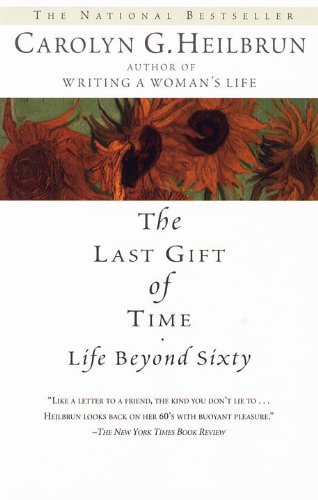 The Last Gift of Time: Life Beyond Sixty Paperback –  by Carolyn G. Heilbrun  (Author)