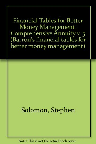 Comprehensive Annuities (Barrons Financial Tables for Better Money Management, Vol 5) (v. 5)