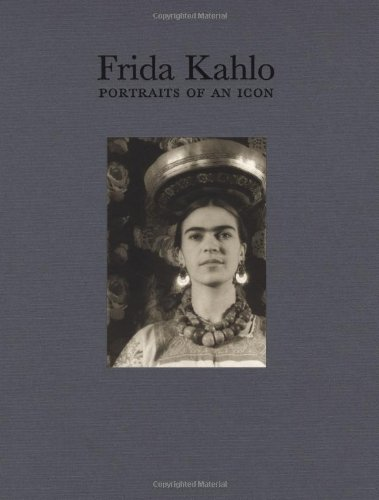 Frida Kahlo. Portrait of an Icon: Portraits of an Icon